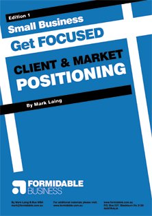 Get FOCUSED Positioning Guide for establishing your business brand and marketing messages - only $9.90